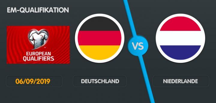 Wett-Tipp Deutschland Niederlande, Freitag, 6. September 2019 Fußball EM Qualifikation